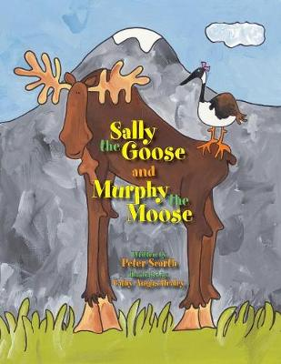 Sally the Goose and Murphy the Moose (Paperback)