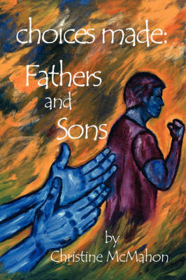 Choices Made: Fathers and Sons (Paperback)