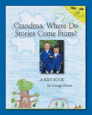 Grandma, Where Do Stories Come From?: A Kids Book (Paperback)