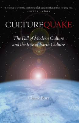 Culturequake: The Fall of Modern Culture and the Rise of Earth Culture (Paperback)
