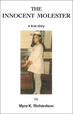 The Innocent Molester: A True Story (Paperback)