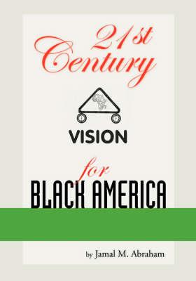 21st Century Vision for Black America (Paperback)