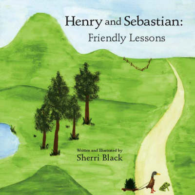 Henry and Sebastian: Friendly Lessons (Paperback)
