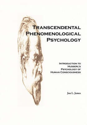 Transcendental Phenomenological Psychology: Introduction to Husserl's Psychology of Human Consciousness (Paperback)