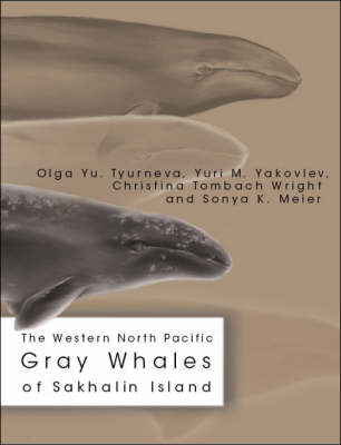 The Western North Pacific Gray Whales of Sakhalin Island (Paperback)