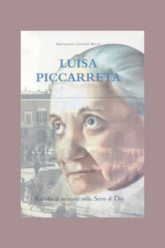 Luisa Piccarreta: Raccolta Di Memorie Sulla Serva Di Dio (Paperback)