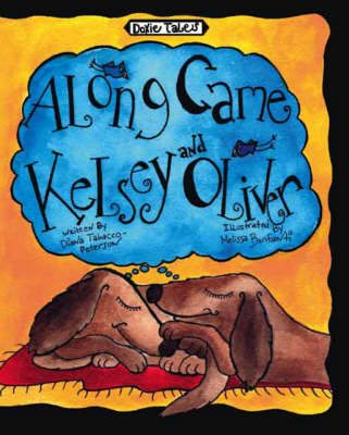 Doxie Tales: Along Came Kelsey and Oliver (Paperback)
