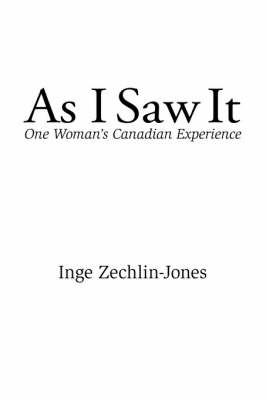 As I Saw it: One Woman's Canadian Experience (Paperback)