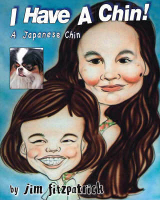 I Have a Chin!: A Japanese Chin (Paperback)