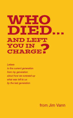 Who Died... and Left You in Charge? (Paperback)