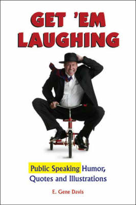 Get 'em Laughing: Public Speaking Humor, Quotes and Illustrations (Paperback)