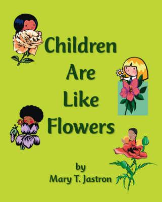 Children are Like Flowers (Paperback)