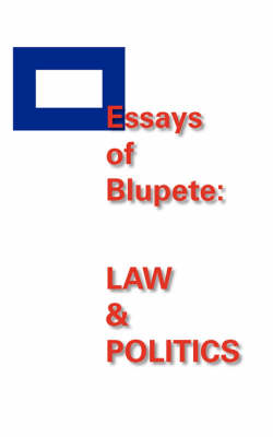 Essays of Blupete: Law and Politics (Paperback)