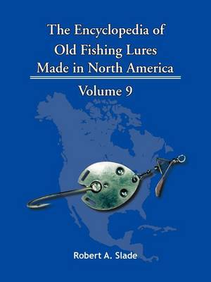 The Encyclopedia of Old Fishing Lures: Made In North America (Paperback)