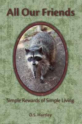 All Our Friends: Simple Rewards of Simple Living (Paperback)
