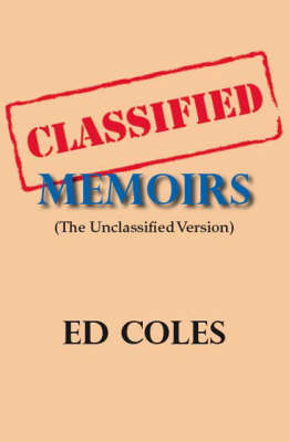 Classified Memoirs: The Unclassified Version (Paperback)