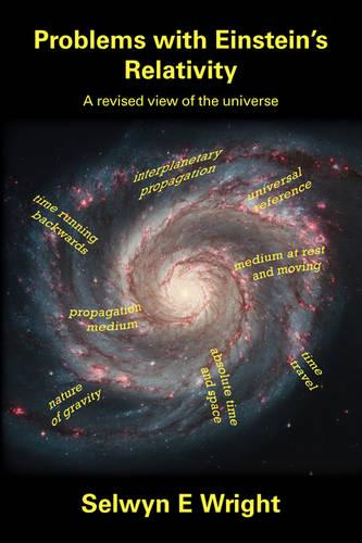 Problems with Einstein's Relativity?: A Revised View of the Universe (Paperback)