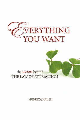 Everything You Want: The Secrets Behind the Law of Attraction (Paperback)