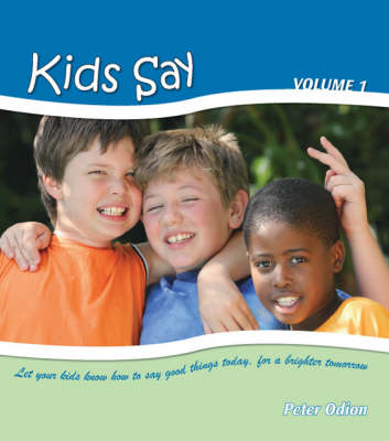 Kids Say: v. 1 (Paperback)