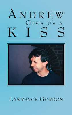 Andrew Give Us a Kiss (Paperback)