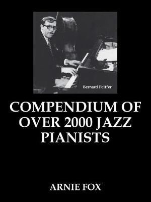 Compendium of Over 2000 Jazz Pianists (Paperback)