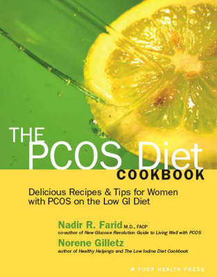 The PCOS Diet Cookbook: Delicious Recipes and Tips for Women with PCOS on the Low GI Diet (Paperback)