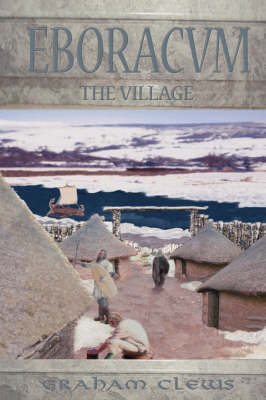Eboracum: The Village (Paperback)