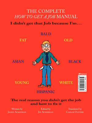 The Complete How to Get a Job Manual: The Real Reason You Didn't Get the Job and How to Fix it (Paperback)