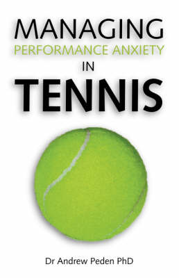 Managing Performance Anxiety in Tennis (Paperback)