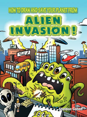 How to Draw and Save Your Planet from Alien Invasion (Paperback)