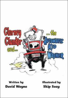 Clarney Clunker and the Automatic Kid Washer (Paperback)