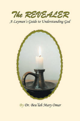 The Revealer: A Layman's Guide to Understanding God (Paperback)