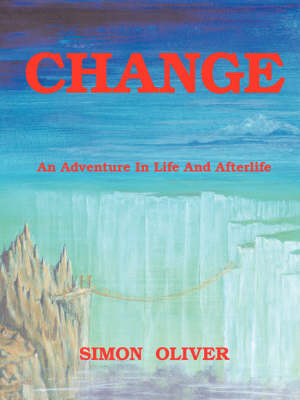 Change: An Adventure in Life and Afterlife (Paperback)