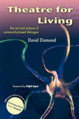 Theatre for Living: The Art and Science of Community-based Dialogue (Paperback)