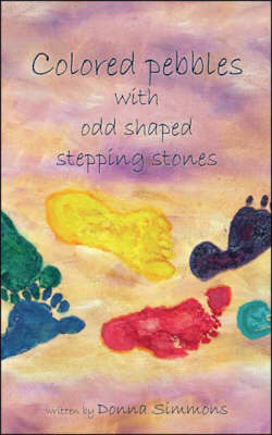 Colored Pebbles with Odd Shaped Stepping Stones (Paperback)