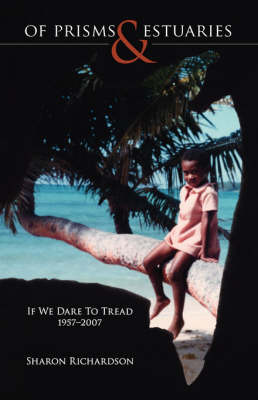 Of Prisms and Estuaries: If We Dare to Tread 1957-2007 (Paperback)