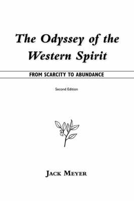The Odyssey of the Western Spirit: From Scarcity to Abundance (Hardback)