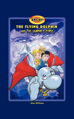 Archy the Flying Dolphin and the Vampire's Curse (Paperback)