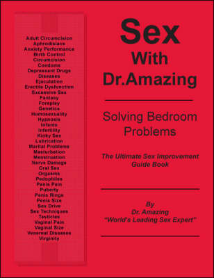 Sex with Dr. Amazing: Solving Bedroom Problems (Paperback)