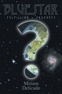 Blue Star: Fulfilling Prophecy (Paperback)