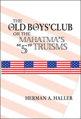 The Old Boys' Club: The Mahatma's 5 Truisms (Paperback)