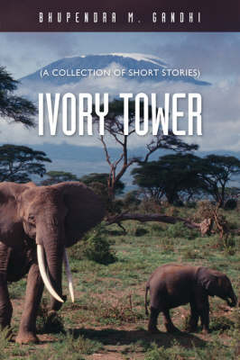 Ivory Tower: A Collection of Short Stories (Paperback)