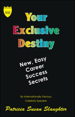 Your Exclusive Destiny: New Easy Career Success Secrets (Paperback)