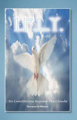 I. F.L.Y.: A Novel Based on a True Story (Hardback)