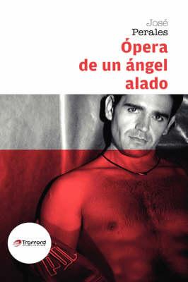Opera De Un Angel Alado (Hardback)