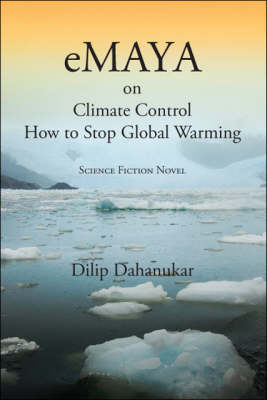 EMaya: on Climate Control How to Stop Global Warming - Science Fiction Novel (Paperback)