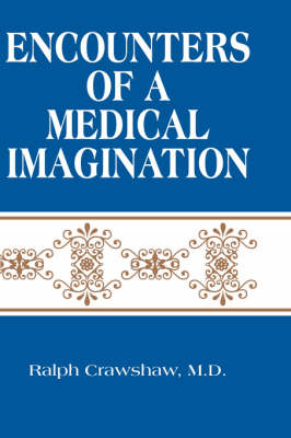 Encounters of a Medical Imagination (Hardback)