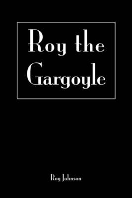 Roy the Gargoyle (Paperback)