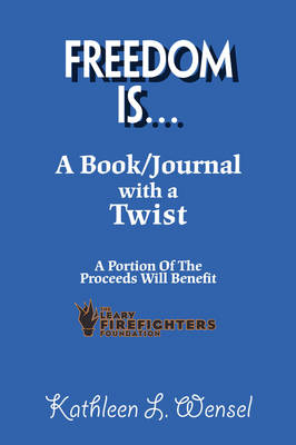 Freedom IS...: A Book/Journal with a Twist (Hardback)