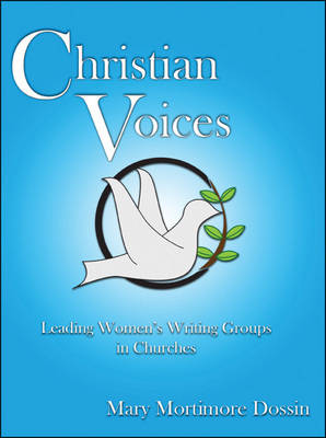Christian Voices: Leading Women's Writing Groups in Churches (Paperback)